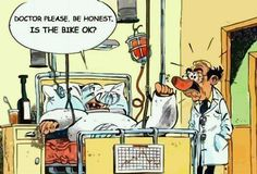 Doctor please, be honest. Is the bike OK Mtb, Joe Bar, Motorcycle Humor, Bike Humor, Motorcycle Posters, Man Humor, Bike Quotes, Bd Comics, Dirtbikes