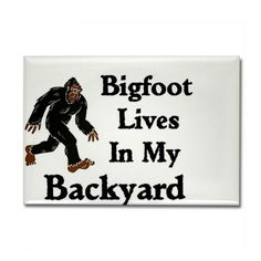 Bigfoot Lives In My Backyard Rectangle Magnet