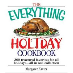 The Everything Holiday Cookbook