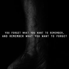 """""""You forget what you want to remember…"""" – Cormac McCarthy - More at: http://quotespictures.net/22902/you-forget-what-you-want-to-remember-cormac-mccarthy"""