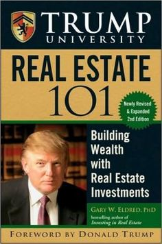 """Trump University Real Estate 101: Building Wealth With Real Estate Investments"" by Gary W. Eldred & Donald J. Trump (via BarnesAndNoble.com)"