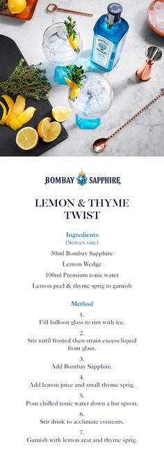 Lemon & Thyme Twist | A step-by-step guide to creating a twist on a classic gin & tonic | 50ml Bombay Sapphire | Lemon wedge | 100ml Premium tonic water | Lemon peel & thyme sprig to garnish