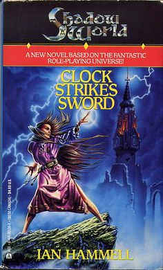 Product Line: Shadow World  Product Edition: SW  Product Name: Shadow World (Book 2): Clock Strikes Sword  Product Type: Novel  Author: Ian Hammel (Stephen Billias)  Stock #: novel  ISBN: 044100136X  Publisher: ACE  Cover Price:   Page Count:   Format: Novel  Release Date: 1995  Language: English