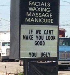 You ugly!