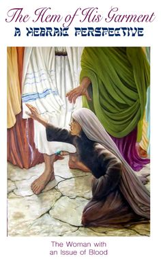 """The Woman with the Issue of Blood A Hebrew perspective reveals more to the story. She touched the tzitzit – braids or tassels – of Yeshua's tallit (prayer shawl). Unlike a mere """"hem"""" tzitzit have major significance."""
