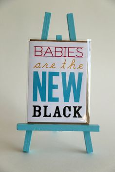 Babies are the new black by LetsGetLostCreations on Etsy, $5.00