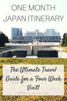 One Month Japan Itinerary: The Ultimate Travel Guide For A Four Week Visit
