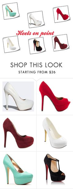 """""""Heels_on_Fleek"""" by keke554 ❤ liked on Polyvore featuring beauty, Qupid, Michael Antonio and Christian Louboutin"""