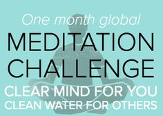 Meditate ten minutes a day and help raise money for clean drinking water.