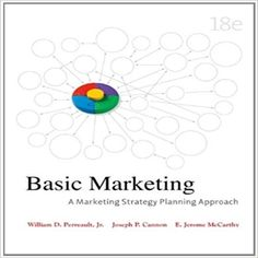 Basic marketing a marketing strategy planning approach edition by perreault cannon mccarthy test bank 0073529958 9780073529950 A Marketing Strategy Basic Marketing E. Jerome McCarthy Joseph P. Cannon Planning Approach William D.