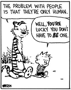 The problem with people is that they're only human