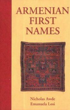 Armenian First Names: By Nicholas Awde & Emanuela Losi