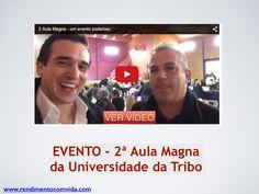 Evento   2ª aula magna  da universidade da tribo  by Paulo Pedro lml via slideshare