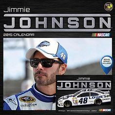 Jimmie Johnson 2015 Calendar. http://www.sports-calendars.com/jimmie-johnson-calendars.htm NASCAR Calendars.