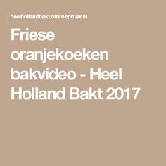 Friese oranjekoeken bakvideo - Heel Holland Bakt 2017
