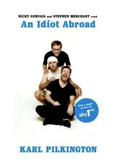 An Idiot Abroad - One of the funniest shows on TV