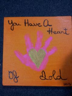 """""""Je hebt een hart van goud"""", schilderijtje voor de leerkracht."""