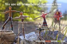 Can't wait to share: WE ARE ALL BRANCHES FROM THE SAME TREE: Storytelling with nature: www.educatingheartnatureart.com
