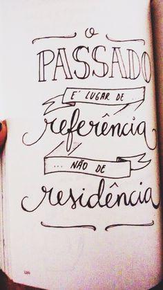 O passado é lugar de referência