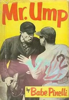 "My great grandfather Ralph Arthur ""Babe"" Pinelli played Major League Baseball, was a Major League Baseball umpire, and was an author!"