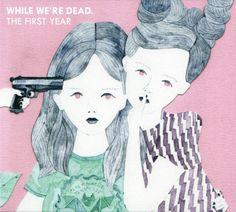 sora mizusawa / While We're Dead.: The First Year