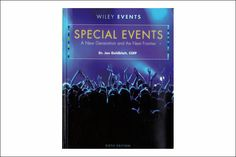 'The Wiley Event Management Series' Special Events: A New Generation and the Next Frontier' by Joe Goldblatt Event Services, Event Management, The Next, Event Planning, Life Lessons, Special Events, Reflection, Entertaining, How To Plan