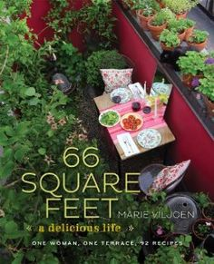 66 Square Feet: A Delicious Life: Marie Viljoen:  Named one of the top 10 gardening blogs by Apartment Therapy and the Discovery Channel, 66 Square Feet has also been covered in the New York Times.