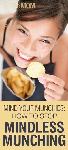Mind Your Munchies! How to stop mindless munching