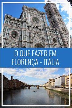 O que fazer em Florença, na Itália! Dicas e roteiro, o que comer na cidade italiana. Mochilão na Europa.