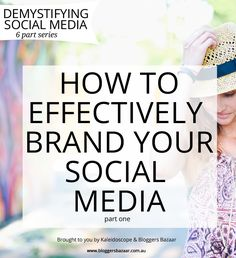 Some great tips on how to effectively brand your social media   #blogging #socialmedia #blogger