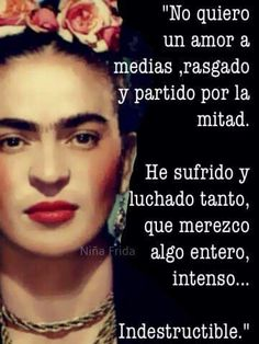Esta frase me encanta Frida Sufrida