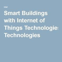 Smart Buildings with Internet of Things Technologies