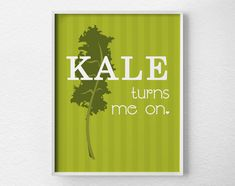Kale Kitchen Print Kitchen Wall Decor Kitchen Wall Art Typography Poster Wall Art Kale Print Kitchen Quote Art Restaurant Art 0121 by Loftipop Kitchen Gallery Wall, Kitchen Wall Art, Kitchen Decor, Quote Art, Art Quotes, Art Restaurant, Kitchen Quotes, Kitchen Prints, Typography Poster