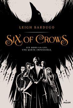 Les lectures de Mylène: Six Of Crows, tome 1 de Leigh Bardugo The Crow, Mafia, I Love Books, Books To Read, Crow Books, Crooked Kingdom, The Grisha Trilogy, Science Fiction, Leigh Bardugo