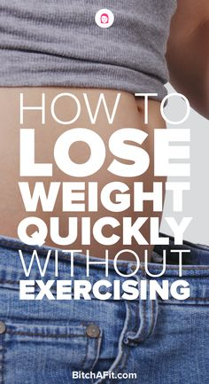 Is it possible to lose weight without exercising? Of course it is! Losing weight quickly starts in the kitchen. If you want to burn fat, lose weight quick, and feel good then you need to watch what you put into your body.