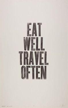 """""""Eat Well Travel Often"""""""