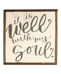 Loving this 'It Is Well With My Soul' Wall Sign on #zulily! #zulilyfinds