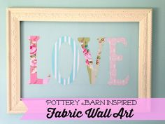 Pottery Barn Inspired Fabric Wall Art- great for a little girl's room!