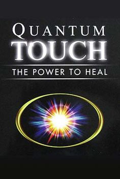 Quantum Touch: The Power to Heal.