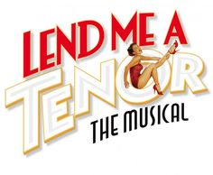 Lend Me aTenor, the musical