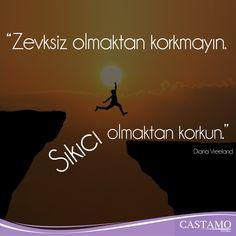 Zevksiz olmaktan korkmayın. Sıkıcı olmaktan korkun. Diana Vreeland  Mutlu Haftalar😊 #castamo #iyihaftalar #pazartesi #monday #mondaymood