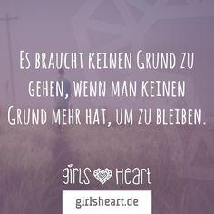 Manchmal ist es besser zu gehen.  Mehr Sprüche auf: www.girlsheart.de  #beziehung #ende #neuanfang
