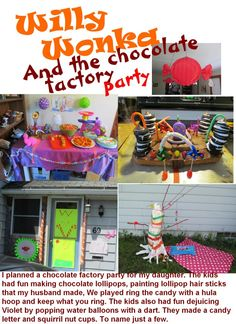 I had a Charlie and the chocolate factory party for my daughter.