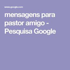 mensagens para pastor amigo - Pesquisa Google