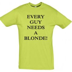 Every guy needs a blonde T shirt #giftideas