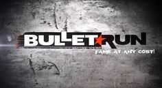 """""""Bullet Run"""" Wants to Make You Famous"""