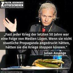 Fast jeder Krieg der letzten 50 Jahre war eine Folge von Medien Lügen. Wenn sie nicht staatliche Propaganda abgedruckt hätten, hätten sie die Kriege stoppen können. - Julian Assange