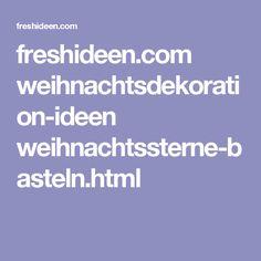freshideen.com weihnachtsdekoration-ideen weihnachtssterne-basteln.html