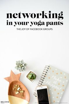 Networking in your yoga pants - the joy of Facebook groups. Feature by the lovely ladies of Think Creative Collective @thinkcreativecollective in Belong Magazine / ISSUE 04.