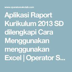 Aplikasi Raport Kurikulum 2013 SD dilengkapi Cara Menggunakan menggunakan Excel | Operator Sekolah
